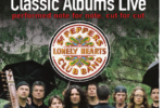 Classic Albums Live presents Sgt. Pepper's 50th Anniversary