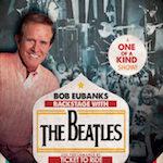 Bob Eubanks: Backstage with the Beatles