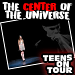 Phantom Projects Theatre Group presents TEENS ON TOUR: The Center of the Universe